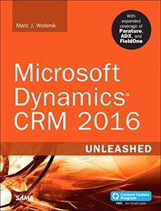 Microsoft Dynamics CRM 2016 Unleashed (includes Content Update Program): With Expanded Coverage of Parature, ADX and FieldOne-cover