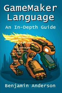GameMaker Language: An InDepth Guide (Paperback)-cover
