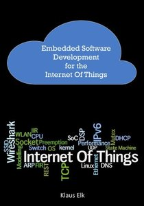 Embedded Software Development for the Internet of Things: The Basics, the Technologies and Best Practices-cover