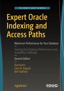 Expert Oracle Indexing and Access Paths: Maximum Performance for Your Database-cover