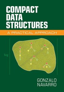 Compact Data Structures: A Practical Approach (Hardcover)