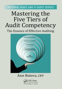 Mastering the Five Tiers of Audit Competency: The Essence of Effective Auditing (Internal Audit and IT Audit)-cover