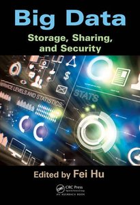 Big Data: Storage, Sharing, and Security-cover