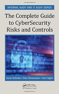 The Complete Guide to Cybersecurity Risks and Controls (Internal Audit and IT Audit)-cover