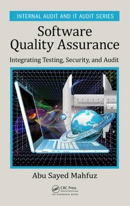 Software Quality Assurance: Integrating Testing, Security, and Audit (Internal Audit and IT Audit)-cover