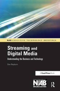 Streaming and Digital Media: Understanding the Business and Technology-cover