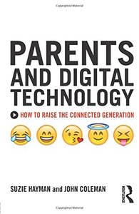 Parents and Digital Technology: How to Raise the Connected Generation-cover