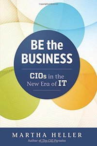 Be the Business: CIOs in the New Era of IT-cover