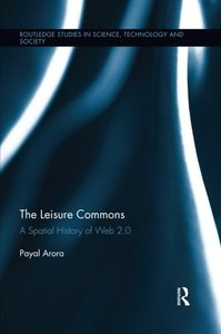 The Leisure Commons: A Spatial History of Web 2.0-cover