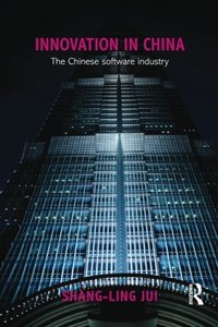Innovation in China: The Chinese Software Industry (Routledge Contemporary China Series)