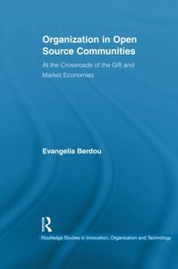 Organization in Open Source Communities: At the Crossroads of the Gift and Market Economies-cover