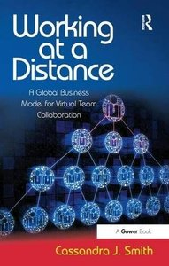 Working at a Distance: A Global Business Model for Virtual Team Collaboration-cover