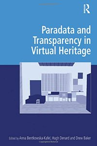 Paradata and Transparency in Virtual Heritage (Digital Research in the Arts and Humanities)-cover