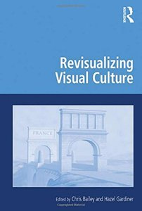 Revisualizing Visual Culture (Digital Research in the Arts and Humanities)-cover