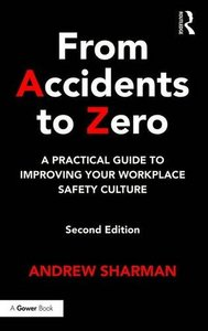 From Accidents to Zero: A Practical Guide to Improving Your Workplace Safety Culture