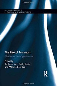 The Rise of Transtexts: Challenges and Opportunities (Routledge Research in Cultural and Media Studies)