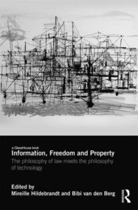 Information, Freedom and Property: The Philosophy of Law Meets the Philosophy of Technology-cover
