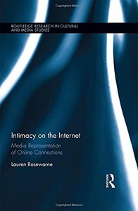 Intimacy on the Internet: Media Representations of Online Connections (Routledge Research in Cultural and Media Studies)-cover
