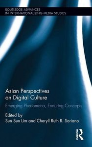 Asian Perspectives on Digital Culture: Emerging Phenomena, Enduring Concepts (Routledge Advances in Internationalizing Media Studies)-cover
