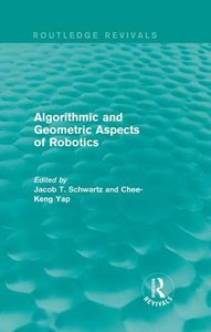 Algorithmic and Geometric Aspects of Robotics (Routledge Revivals)-cover