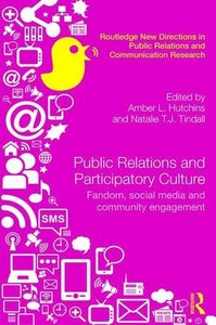 Public Relations and Participatory Culture: Fandom, Social Media and Community Engagement (Routledge New Directions in Public Relations & Communication Research)-cover