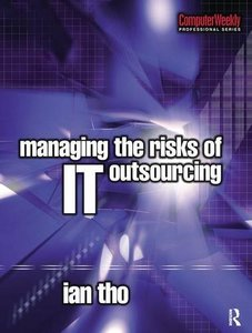 Managing the Risks of IT Outsourcing
