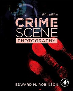 Crime Scene Photography, 3/e (Hardcover)