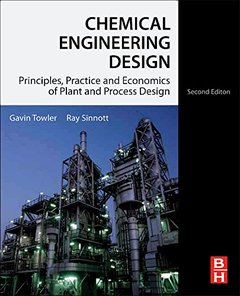 Chemical Engineering Design : Principles, Practice and Economics of Plant and Process Design, 2/e (Paperback)-cover