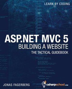 ASP.NET MVC 5 - Building a Website with Visual Studio 2015 and C Sharp: The Tactical Guidebook-cover