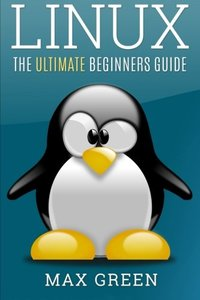 Linux: The Ultimate Beginners Guide-cover