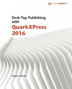 Desk Top Publishing with QuarkXPress 2016-cover