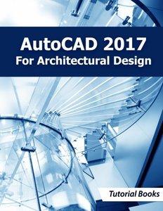 AutoCAD 2017 For Architectural Design