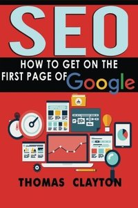 Seo: How to Get On the First Page of Google (SEO Bible) (Volume 1)-cover