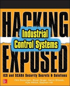 Hacking Exposed Industrial Control Systems: ICS and SCADA Security Secrets & Solutions-cover