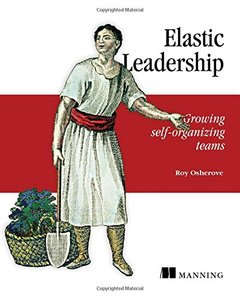 Elastic Leadership: Growing self-organizing teams-cover