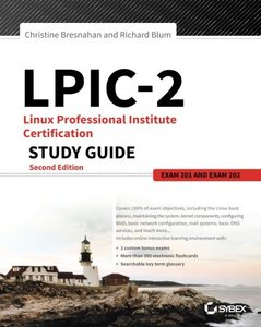 LPIC-2: Linux Professional Institute Certification Study Guide: Exam 201 and Exam 202 (2/e)-cover