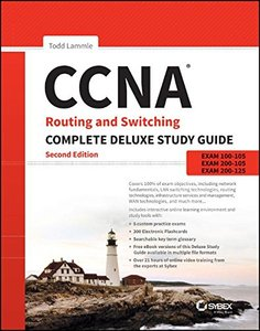 CCNA Routing and Switching Complete Deluxe Study Guide: Exam 100-105, Exam 200-105, Exam 200-125 (2/e)-cover