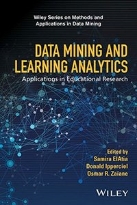 Data Mining and Learning Analytics: Applications in Educational Research (Wiley Series on Methods and Applications in Data Mining)-cover