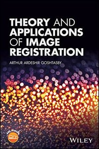 Theory and Applications of Image Registration-cover