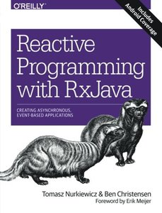 Reactive Programming with RxJava: Creating Asynchronous, Event-Based Applications-cover