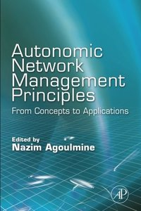 Autonomic Network Management Principles: From Concepts to Applications(paperback)-cover