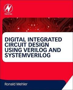 Digital Integrated Circuit Design Using Verilog and Systemverilog-cover