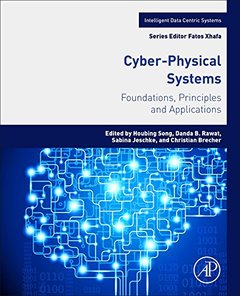 Cyber-Physical Systems: Foundations, Principles and Applications (Intelligent Data-Centric Systems: Sensor Collected Intelligence)-cover