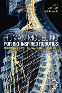 Human Modeling for Bio-Inspired Robotics: Mechanical Engineering in Assistive Technologies-cover