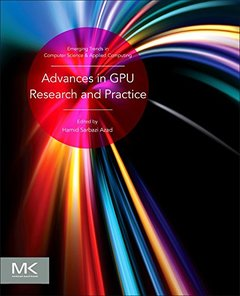 Advances in GPU Research and Practice (Emerging Trends in Computer Science and Applied Computing)-cover