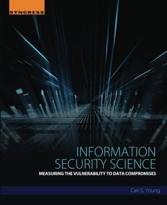Information Security Science: Measuring the Vulnerability to Data Compromises-cover