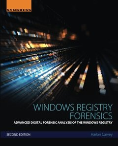 Windows Registry Forensics, Second Edition: Advanced Digital Forensic Analysis of the Windows Registry-cover