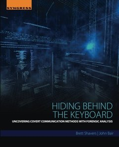 Hiding Behind the Keyboard: Uncovering Covert Communication Methods with Forensic Analysis-cover