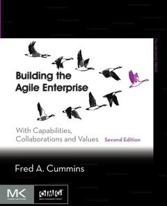 Building the Agile Enterprise, Second Edition: With Capabilities, Collaborations and Values (The MK/OMG Press)-cover
