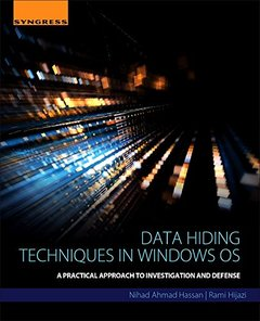 Data Hiding Techniques in Windows OS: A Practical Approach to Investigation and Defense-cover